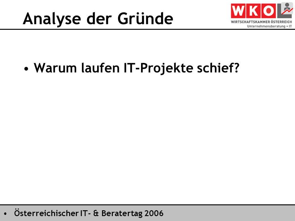 Österreichischer IT- & Beratertag 2006 Analyse der Gründe Warum laufen IT-Projekte schief?
