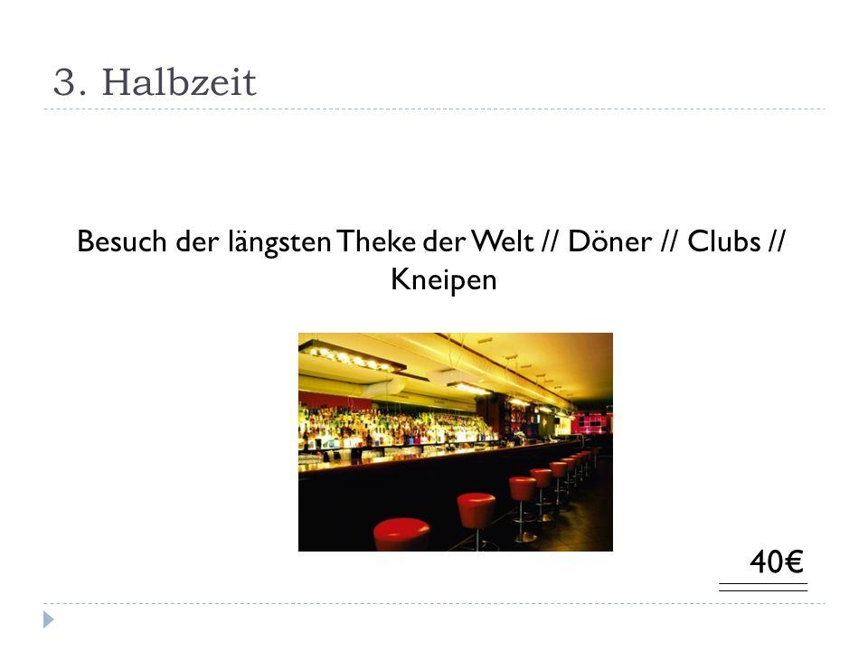 3. Halbzeit Besuch der längsten Theke der Welt // Döner // Clubs // Kneipen 40
