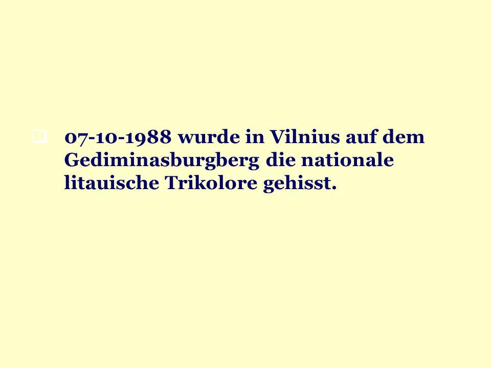 07-10-1988 wurde in Vilnius auf dem Gediminasburgberg die nationale litauische Trikolore gehisst.