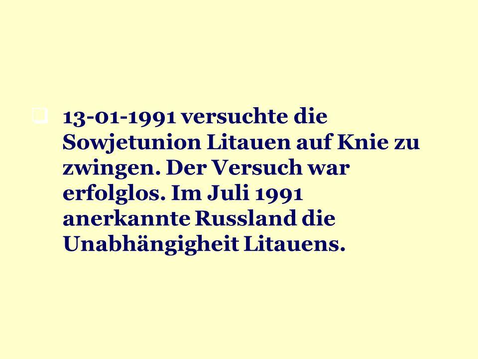 13-01-1991 versuchte die Sowjetunion Litauen auf Knie zu zwingen. Der Versuch war erfolglos. Im Juli 1991 anerkannte Russland die Unabhängigheit Litau