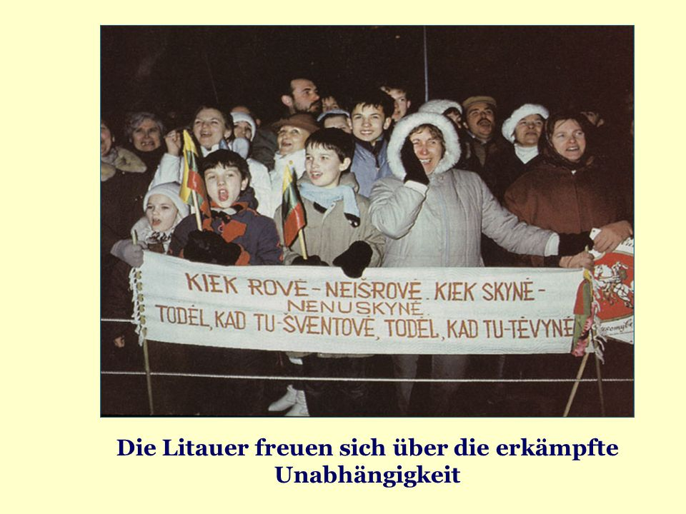 Die Litauer freuen sich über die erkämpfte Unabhängigkeit