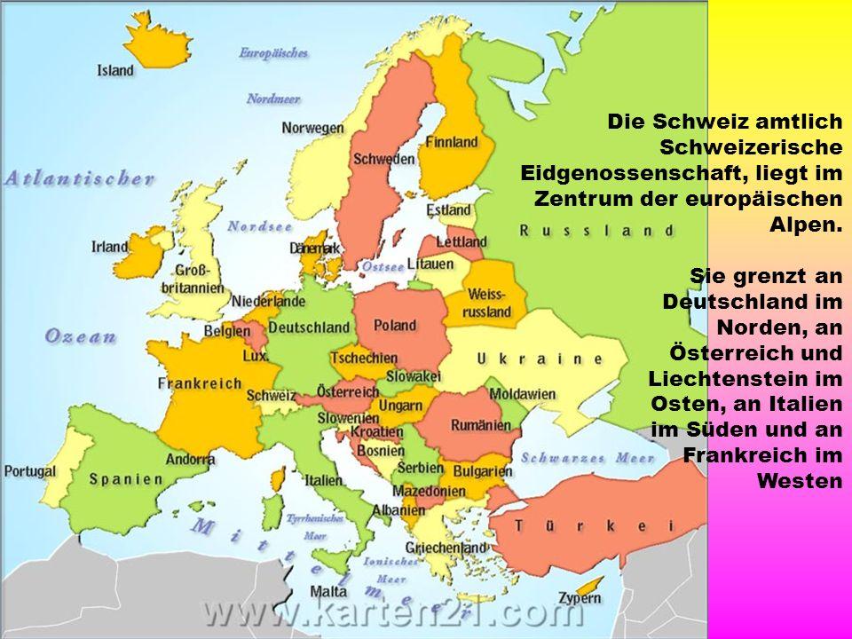 Die Schweiz amtlich Schweizerische Eidgenossenschaft, liegt im Zentrum der europäischen Alpen. Sie grenzt an Deutschland im Norden, an Österreich und