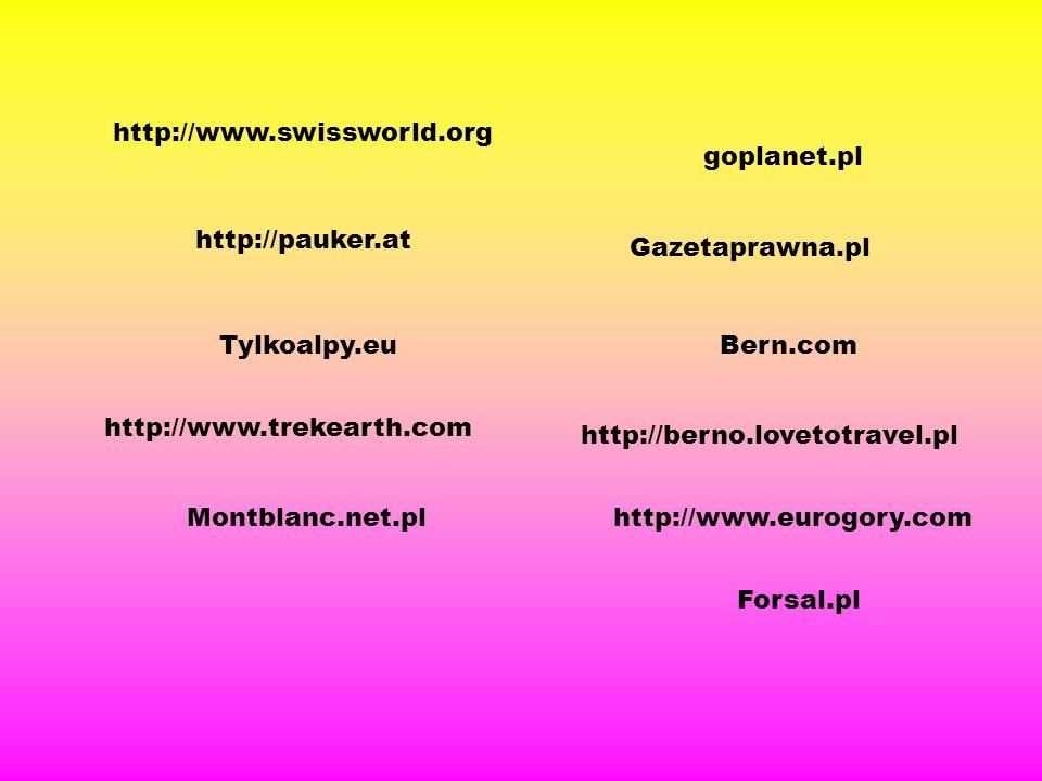 Bern.com http://berno.lovetotravel.pl goplanet.pl Forsal.pl http://www.eurogory.com Tylkoalpy.eu Gazetaprawna.pl Montblanc.net.pl http://www.trekearth