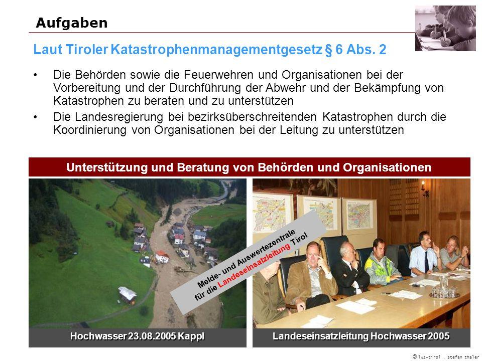 © lwz-tirol.stefan thaler Aufgaben Laut Tiroler Katastrophenmanagementgesetz § 6 Abs.