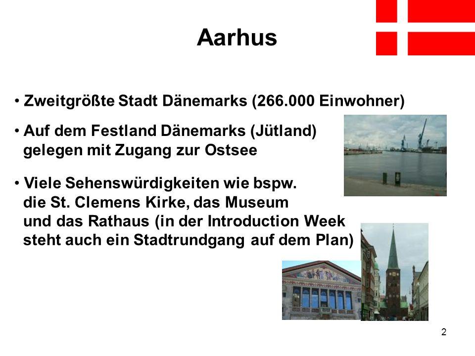 2 Aarhus Zweitgrößte Stadt Dänemarks (266.000 Einwohner) Auf dem Festland Dänemarks (Jütland) gelegen mit Zugang zur Ostsee Viele Sehenswürdigkeiten w
