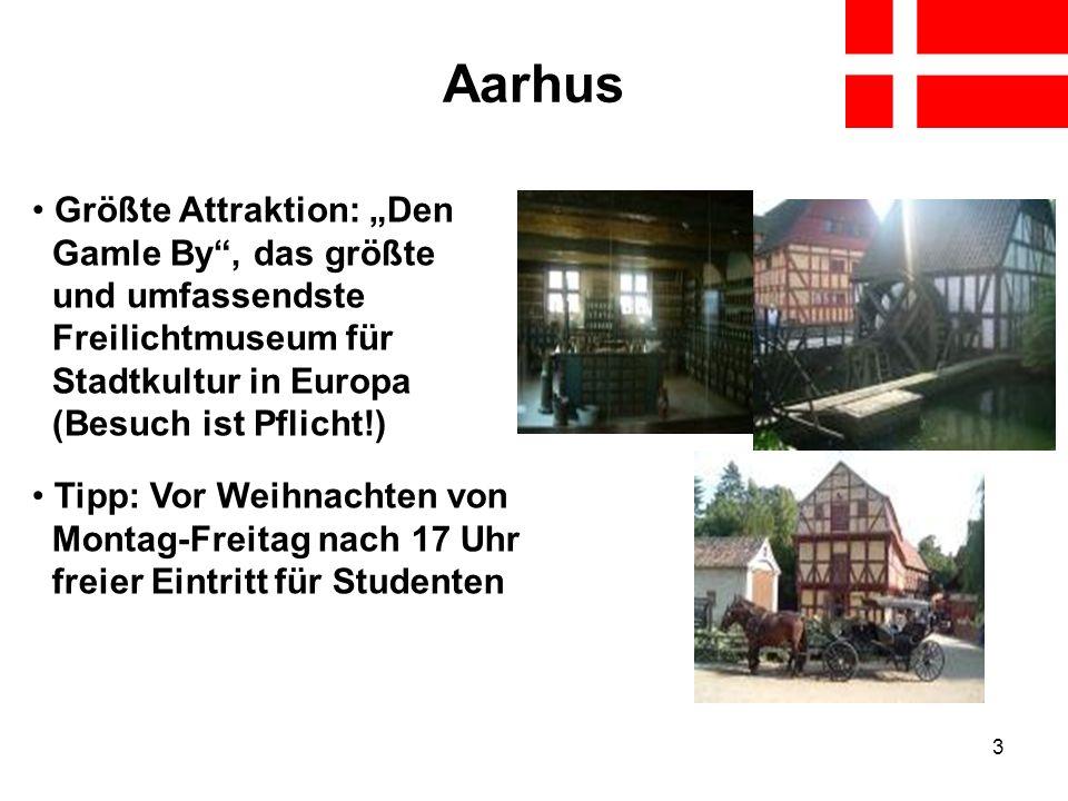 3 Aarhus Größte Attraktion: Den Gamle By, das größte und umfassendste Freilichtmuseum für Stadtkultur in Europa (Besuch ist Pflicht!) Tipp: Vor Weihna