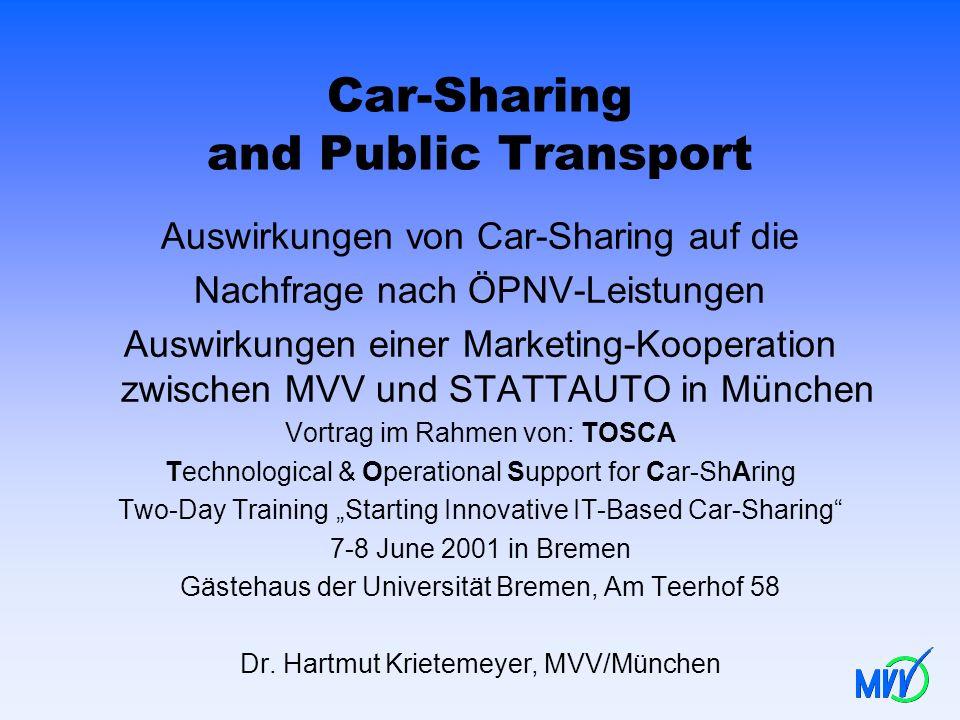 Car-Sharing and Public Transport Auswirkungen von Car-Sharing auf die Nachfrage nach ÖPNV-Leistungen Auswirkungen einer Marketing-Kooperation zwischen