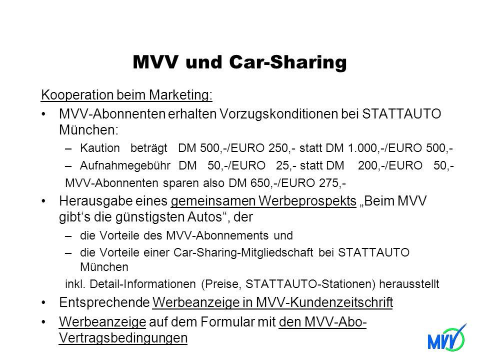 MVV und Car-Sharing Kooperation beim Marketing: MVV-Abonnenten erhalten Vorzugskonditionen bei STATTAUTO München: –Kaution beträgt DM 500,-/EURO 250,-