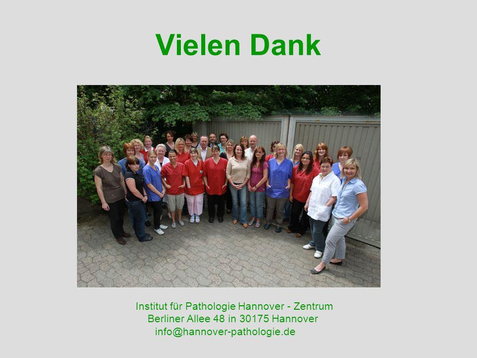 Vielen Dank Institut für Pathologie Hannover - Zentrum Berliner Allee 48 in 30175 Hannover info@hannover-pathologie.de