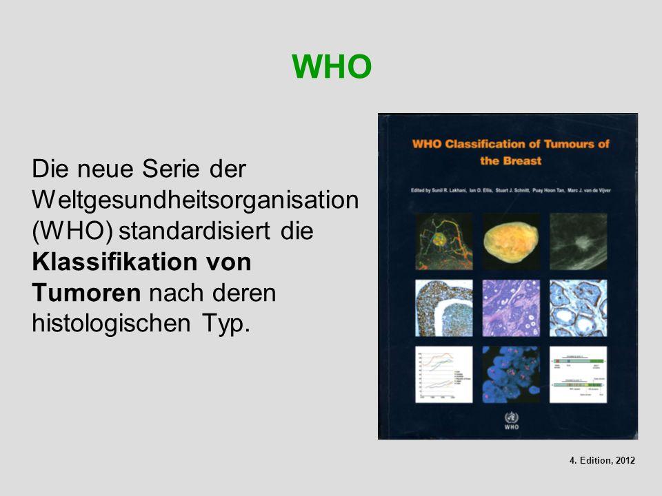 WHO Die neue Serie der Weltgesundheitsorganisation (WHO) standardisiert die Klassifikation von Tumoren nach deren histologischen Typ. 4. Edition, 2012