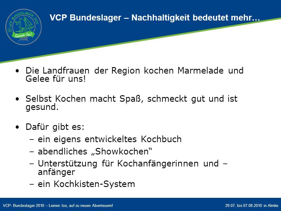 VCP- Bundeslager 2010 – Leinen los, auf zu neuen Abenteuern!29.07. bis 07.08.2010 in Almke VCP Bundeslager – Nachhaltigkeit bedeutet mehr… Die Landfra