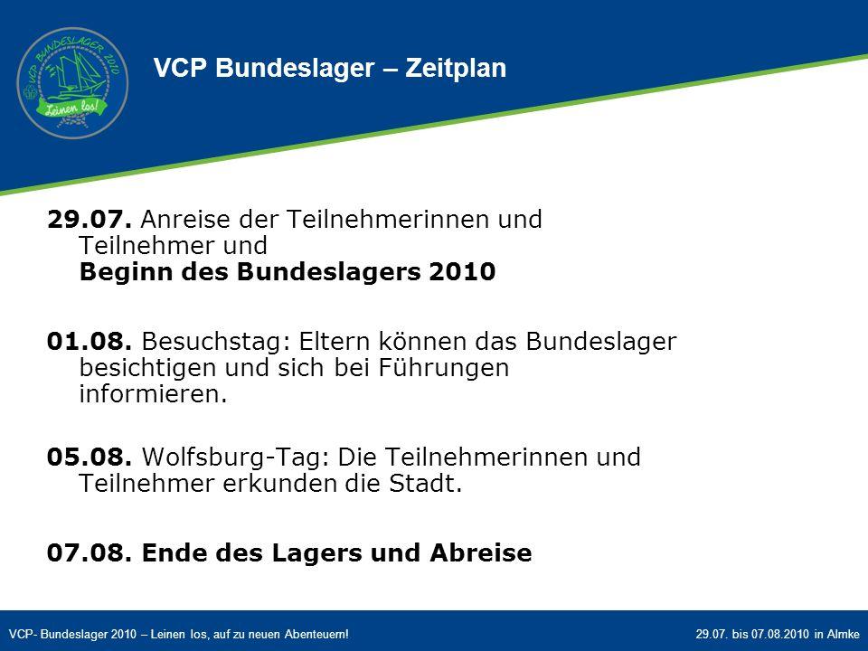 VCP- Bundeslager 2010 – Leinen los, auf zu neuen Abenteuern!29.07. bis 07.08.2010 in Almke 29.07. Anreise der Teilnehmerinnen und Teilnehmer und Begin