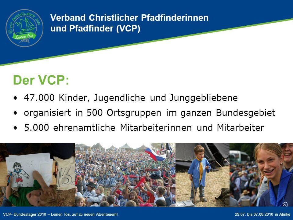 VCP- Bundeslager 2010 – Leinen los, auf zu neuen Abenteuern!29.07. bis 07.08.2010 in Almke Verband Christlicher Pfadfinderinnen und Pfadfinder (VCP) D