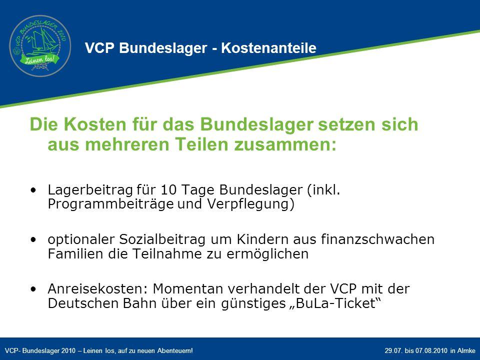 VCP- Bundeslager 2010 – Leinen los, auf zu neuen Abenteuern!29.07. bis 07.08.2010 in Almke VCP Bundeslager - Kostenanteile Die Kosten für das Bundesla