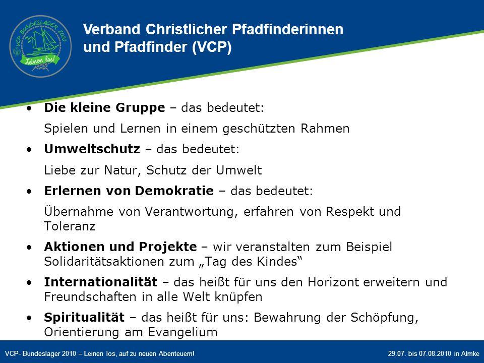 VCP- Bundeslager 2010 – Leinen los, auf zu neuen Abenteuern!29.07. bis 07.08.2010 in Almke Die kleine Gruppe – das bedeutet: Spielen und Lernen in ein