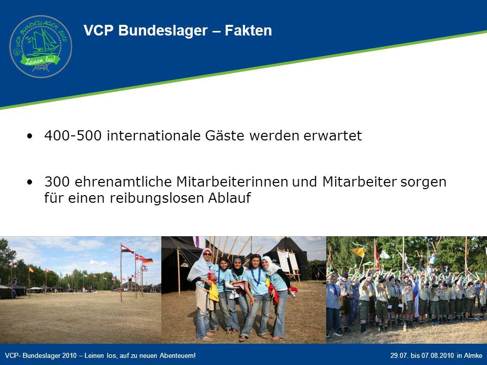 VCP- Bundeslager 2010 – Leinen los, auf zu neuen Abenteuern!29.07. bis 07.08.2010 in Almke 400-500 internationale Gäste werden erwartet 300 ehrenamtli