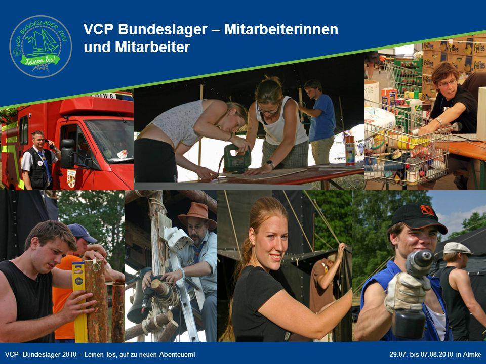 VCP- Bundeslager 2010 – Leinen los, auf zu neuen Abenteuern!29.07. bis 07.08.2010 in Almke VCP Bundeslager - Mitarbeiterinnen und Mitarbeiter VCP Bund