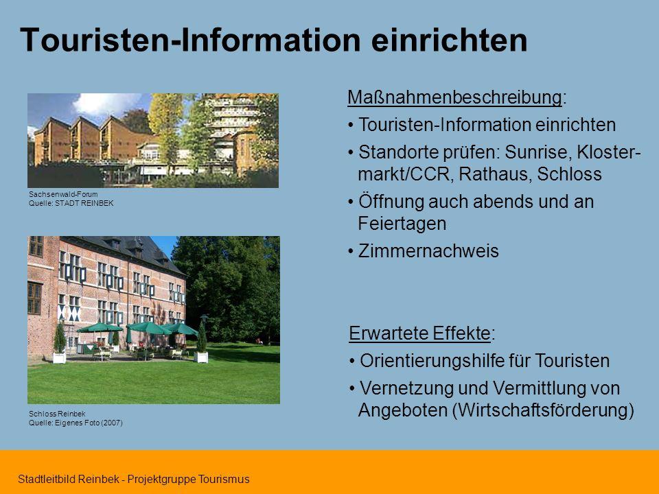 Stadtleitbild Reinbek - Projektgruppe Tourismus Touristen-Information einrichten Maßnahmenbeschreibung: Touristen-Information einrichten Standorte prü