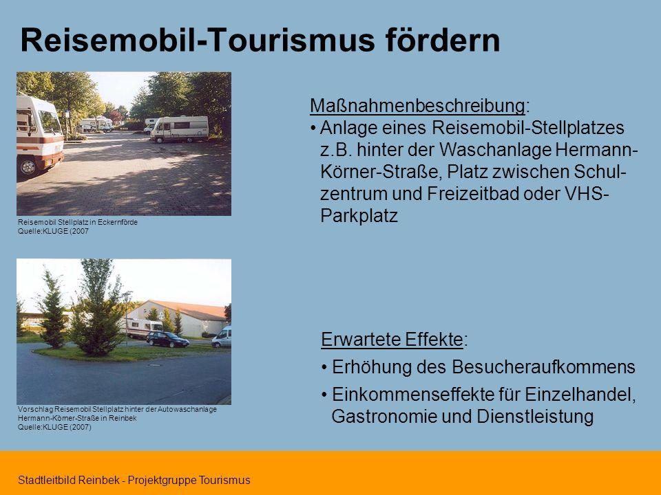 Stadtleitbild Reinbek - Projektgruppe Tourismus Reisemobil-Tourismus fördern Maßnahmenbeschreibung: Anlage eines Reisemobil-Stellplatzes z.B. hinter d