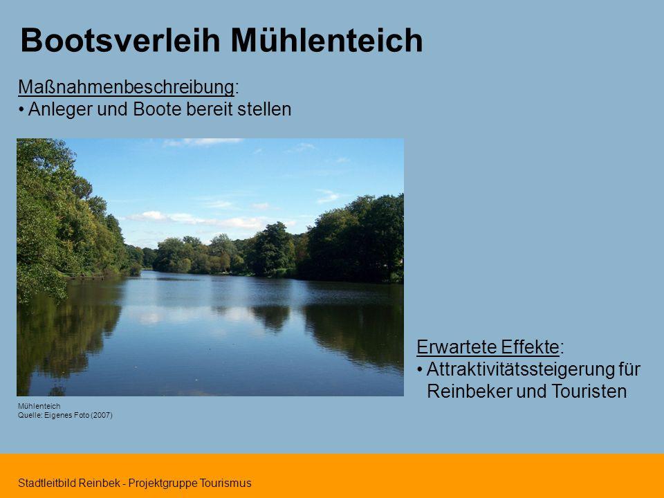 Stadtleitbild Reinbek - Projektgruppe Tourismus Bootsverleih Mühlenteich Maßnahmenbeschreibung: Anleger und Boote bereit stellen Erwartete Effekte: At