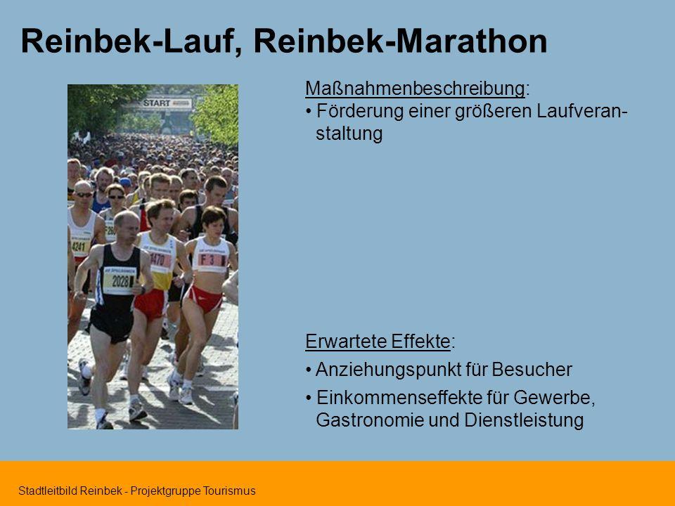 Stadtleitbild Reinbek - Projektgruppe Tourismus Reinbek-Lauf, Reinbek-Marathon Maßnahmenbeschreibung: Förderung einer größeren Laufveran- staltung Erw