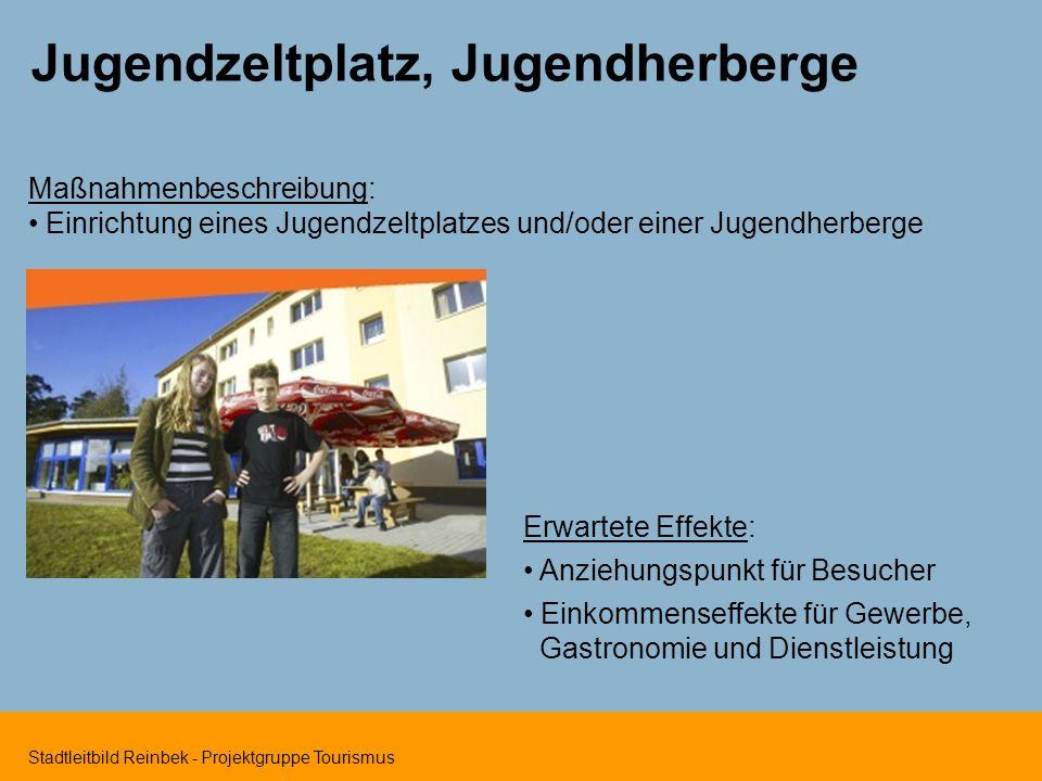 Stadtleitbild Reinbek - Projektgruppe Tourismus Jugendzeltplatz, Jugendherberge Maßnahmenbeschreibung: Einrichtung eines Jugendzeltplatzes und/oder ei