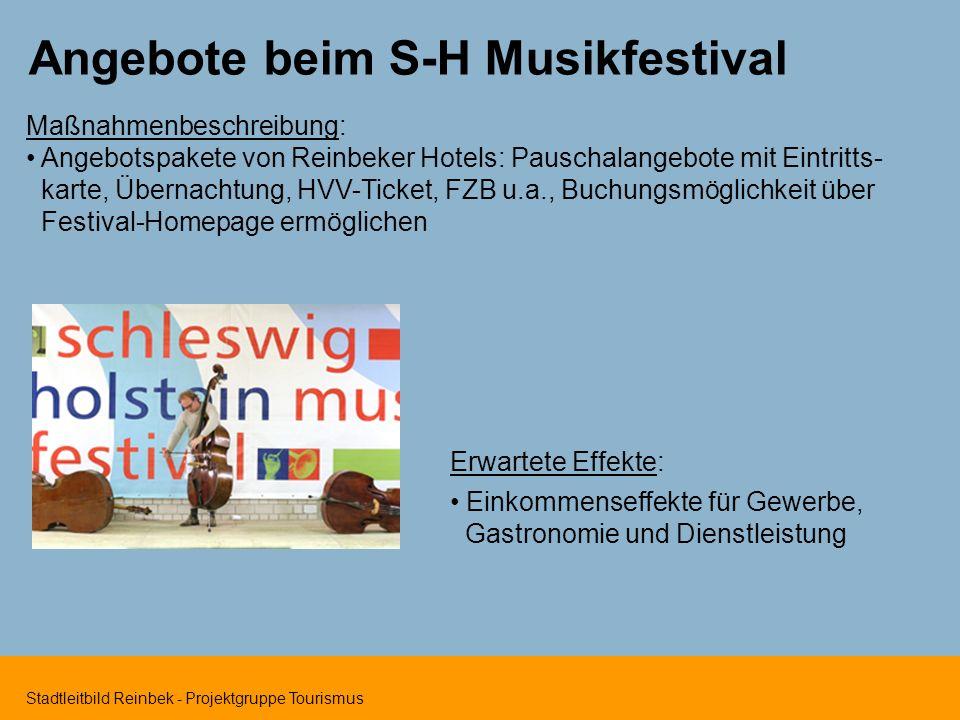 Stadtleitbild Reinbek - Projektgruppe Tourismus Angebote beim S-H Musikfestival Maßnahmenbeschreibung: Angebotspakete von Reinbeker Hotels: Pauschalan