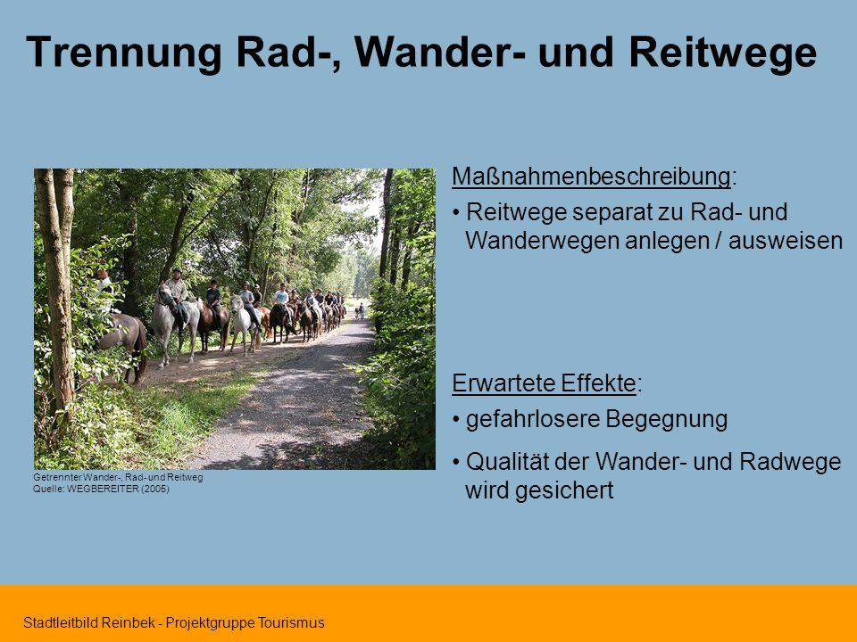 Stadtleitbild Reinbek - Projektgruppe Tourismus Trennung Rad-, Wander- und Reitwege Maßnahmenbeschreibung: Reitwege separat zu Rad- und Wanderwegen an
