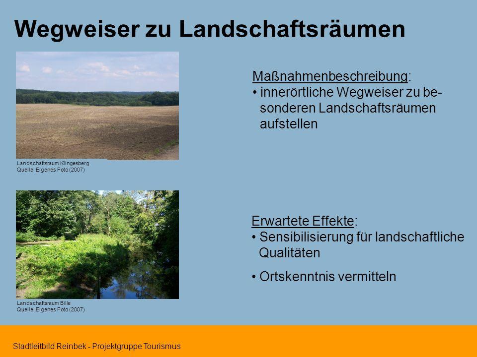 Stadtleitbild Reinbek - Projektgruppe Tourismus Wegweiser zu Landschaftsräumen Maßnahmenbeschreibung: innerörtliche Wegweiser zu be- sonderen Landscha
