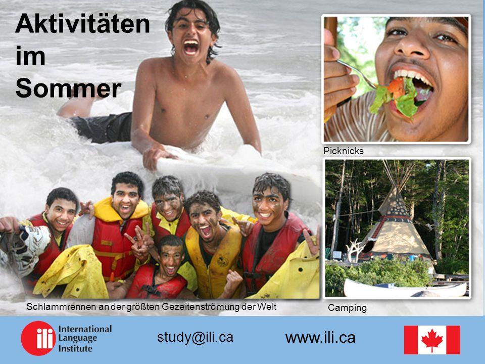 www.ili.ca study@ili.ca Aktivitäten im Sommer Picknicks Camping Schlammrennen an der größten Gezeitenströmung der Welt