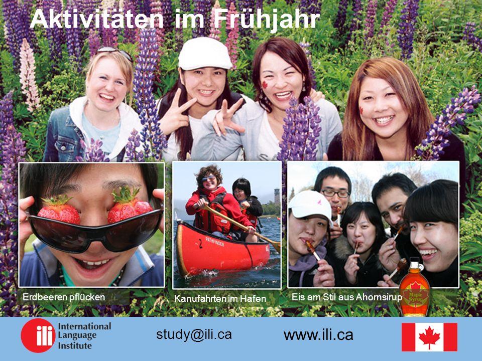 www.ili.ca study@ili.ca Aktivitäten im Frühjahr Erdbeeren pflücken Kanufahrten im Hafen Eis am Stil aus Ahornsirup