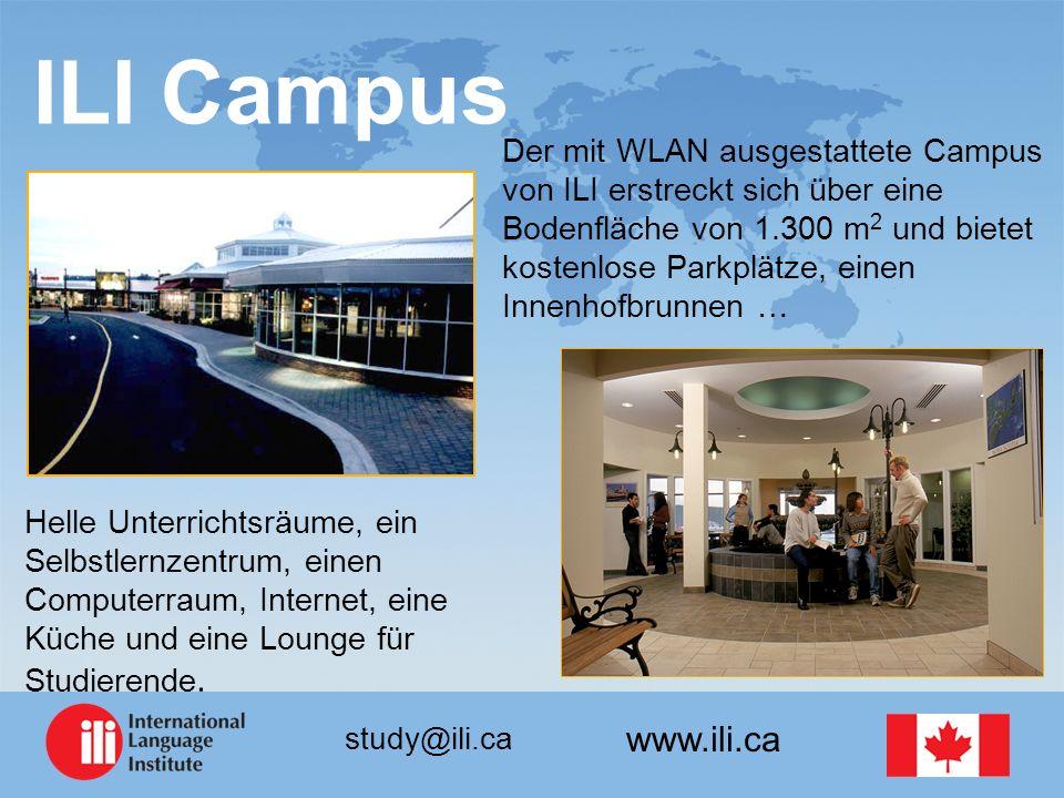 www.ili.ca study@ili.ca ILI Campus Der mit WLAN ausgestattete Campus von ILI erstreckt sich über eine Bodenfläche von 1.300 m 2 und bietet kostenlose Parkplätze, einen Innenhofbrunnen … Helle Unterrichtsräume, ein Selbstlernzentrum, einen Computerraum, Internet, eine Küche und eine Lounge für Studierende.