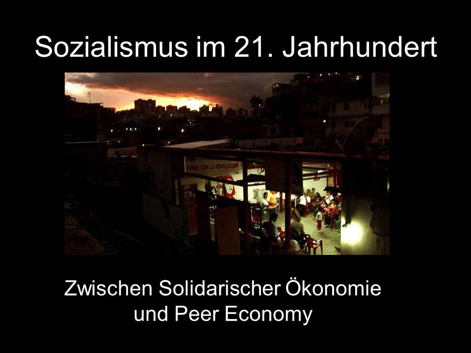 Sozialismus im 21. Jahrhundert Zwischen Solidarischer Ökonomie und Peer Economy