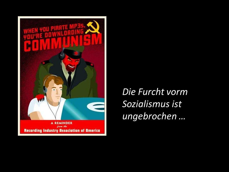 Die Furcht vorm Sozialismus ist ungebrochen …