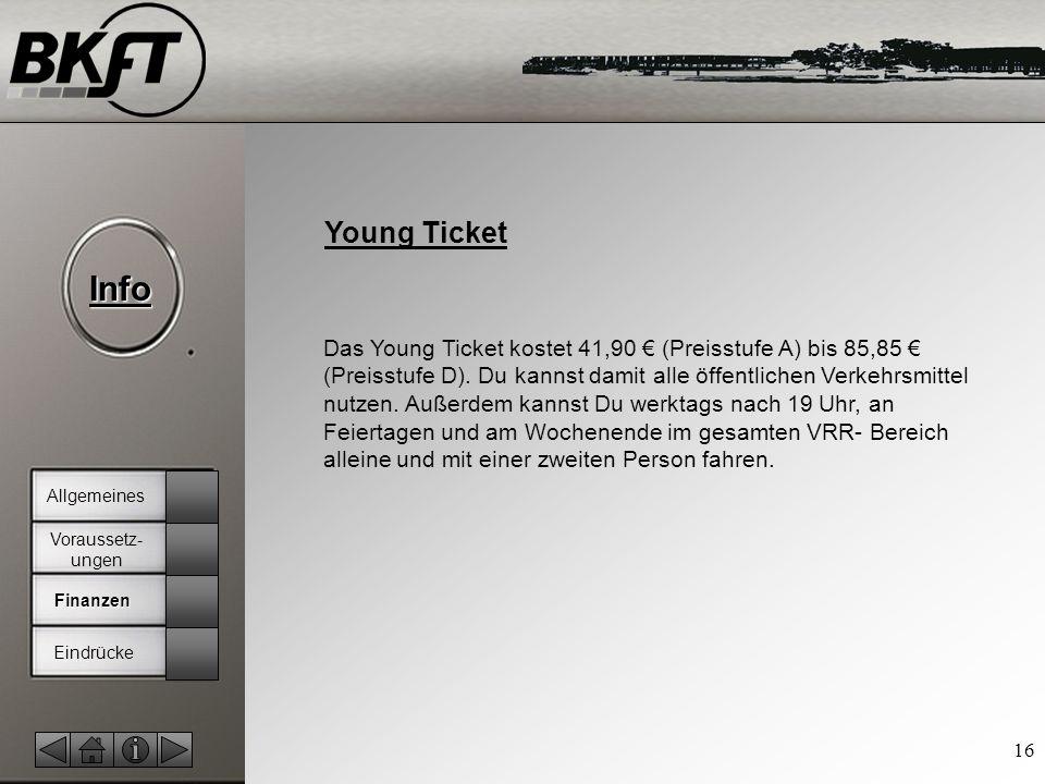 © by T.Fohn Info 16 Young Ticket Das Young Ticket kostet 41,90 (Preisstufe A) bis 85,85 (Preisstufe D).