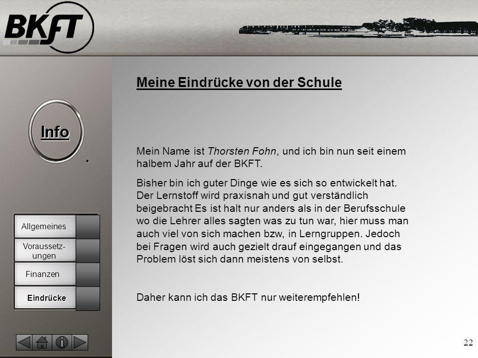 © by T.Fohn Info 22 Meine Eindrücke von der Schule Mein Name ist Thorsten Fohn, und ich bin nun seit einem halbem Jahr auf der BKFT.
