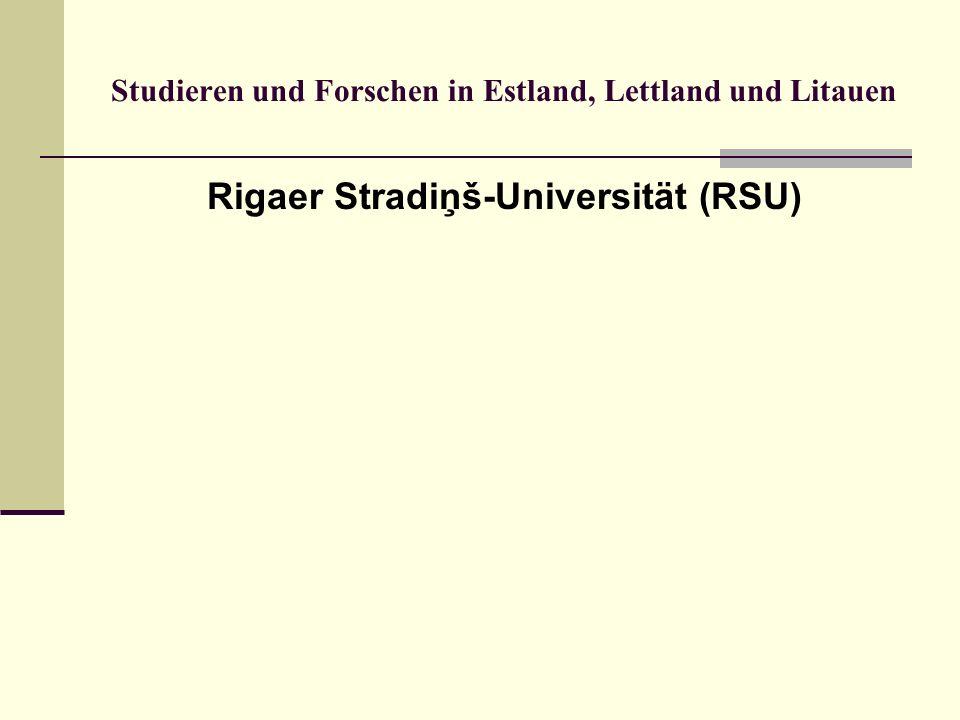 Studieren und Forschen in Estland, Lettland und Litauen Rigaer Stradiņš-Universität (RSU)