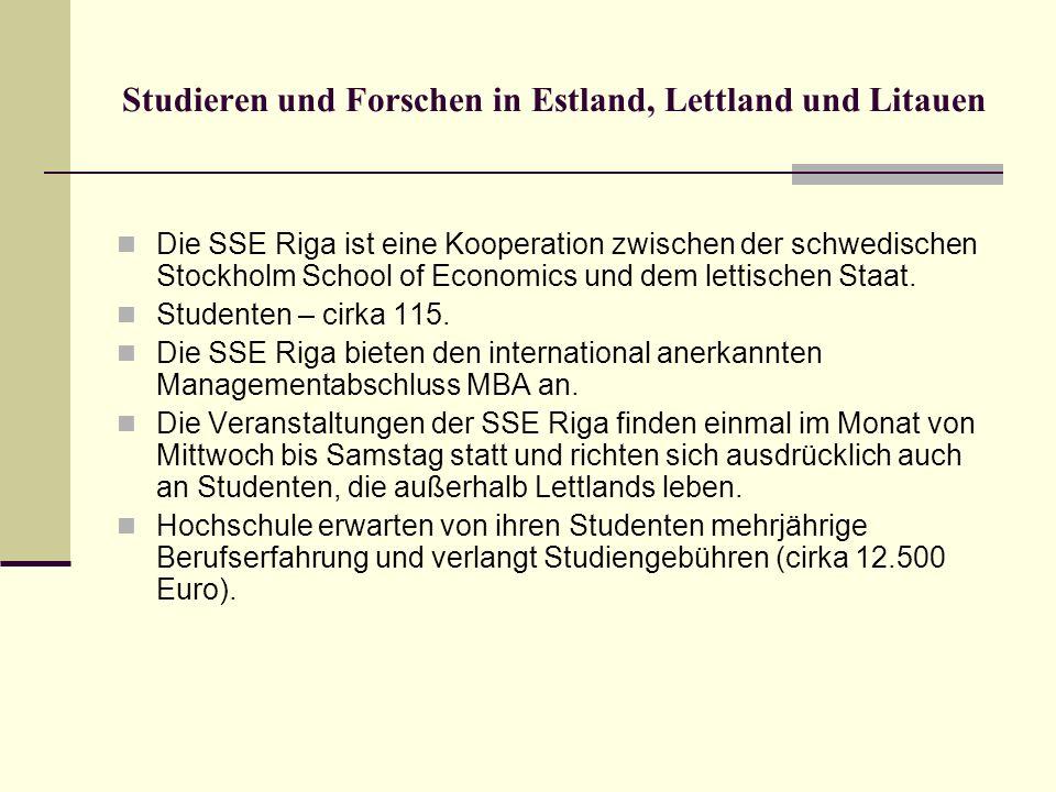 Studieren und Forschen in Estland, Lettland und Litauen Die SSE Riga ist eine Kooperation zwischen der schwedischen Stockholm School of Economics und