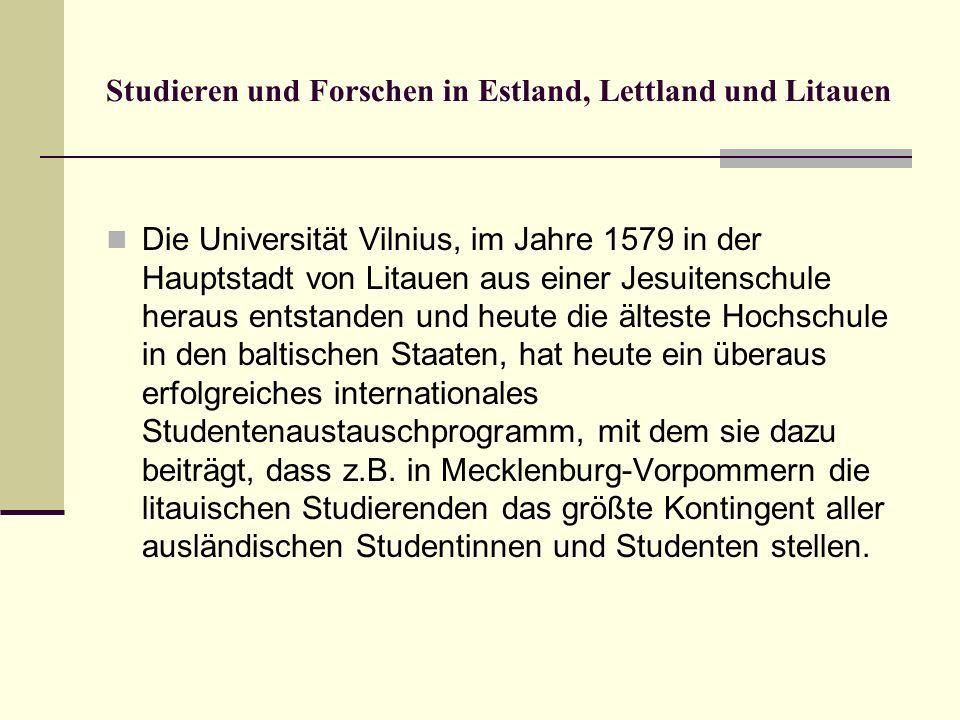Studieren und Forschen in Estland, Lettland und Litauen Die Universität Vilnius, im Jahre 1579 in der Hauptstadt von Litauen aus einer Jesuitenschule