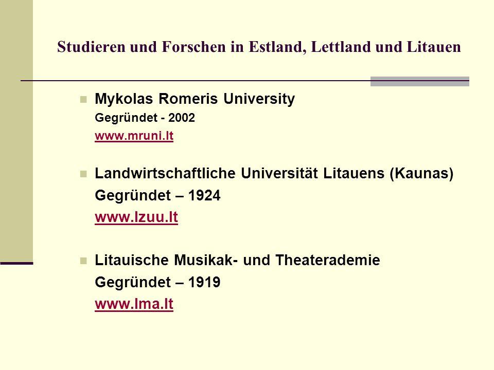 Studieren und Forschen in Estland, Lettland und Litauen Mykolas Romeris University Gegründet - 2002 www.mruni.lt Landwirtschaftliche Universität Litau