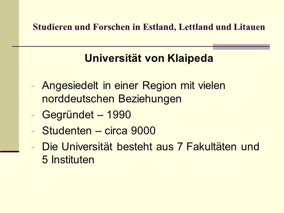 Studieren und Forschen in Estland, Lettland und Litauen Universität von Klaipeda - Angesiedelt in einer Region mit vielen norddeutschen Beziehungen -
