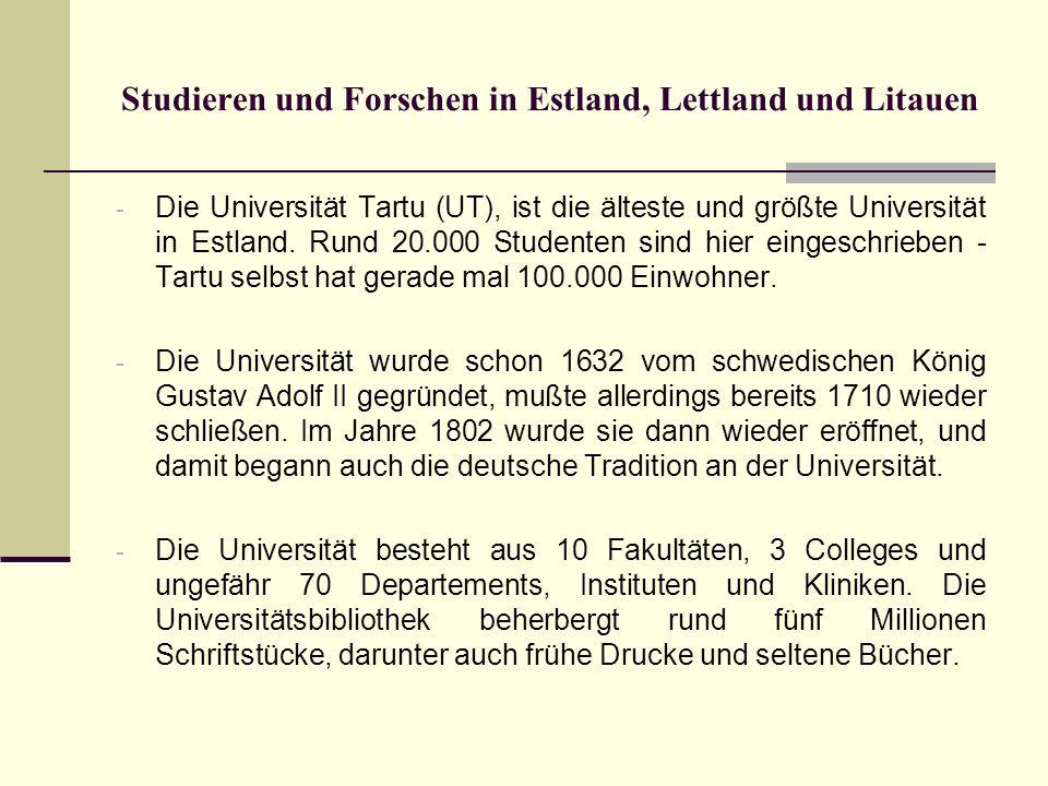 Studieren und Forschen in Estland, Lettland und Litauen - Die Universität Tartu (UT), ist die älteste und größte Universität in Estland. Rund 20.000 S