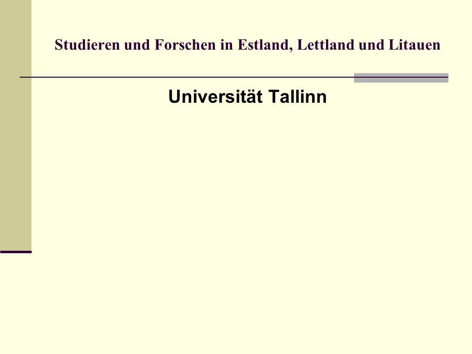 Studieren und Forschen in Estland, Lettland und Litauen Universität Tallinn
