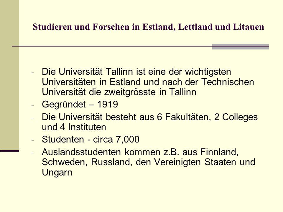 Studieren und Forschen in Estland, Lettland und Litauen - Die Universität Tallinn ist eine der wichtigsten Universitäten in Estland und nach der Techn