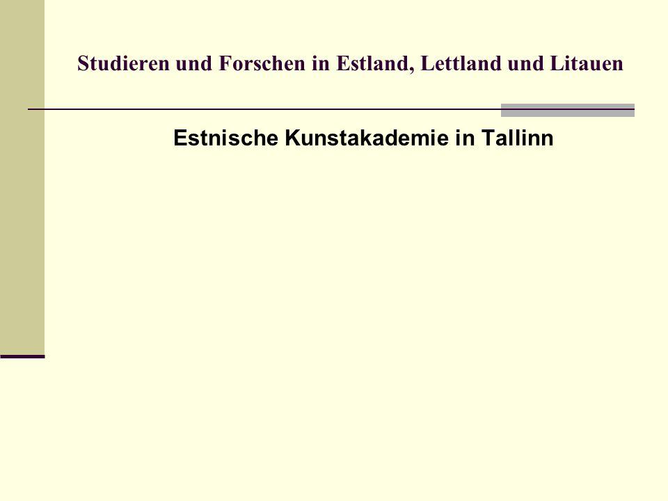 Studieren und Forschen in Estland, Lettland und Litauen Estnische Kunstakademie in Tallinn