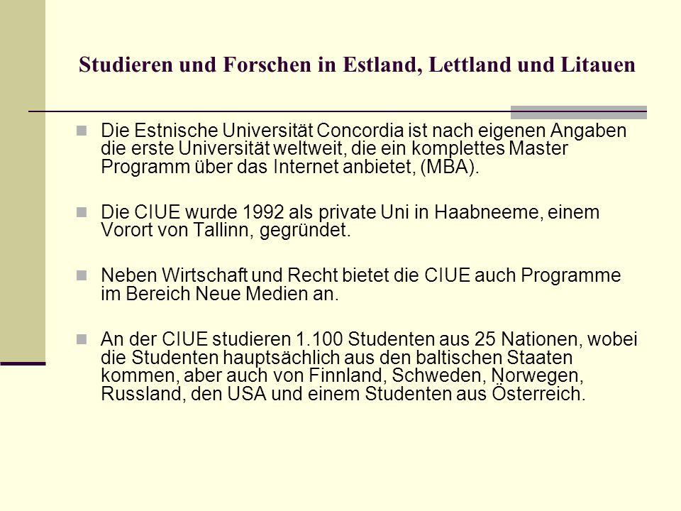 Studieren und Forschen in Estland, Lettland und Litauen Die Estnische Universität Concordia ist nach eigenen Angaben die erste Universität weltweit, d
