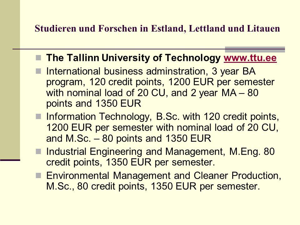 Studieren und Forschen in Estland, Lettland und Litauen The Tallinn University of Technology www.ttu.eewww.ttu.ee International business adminstration