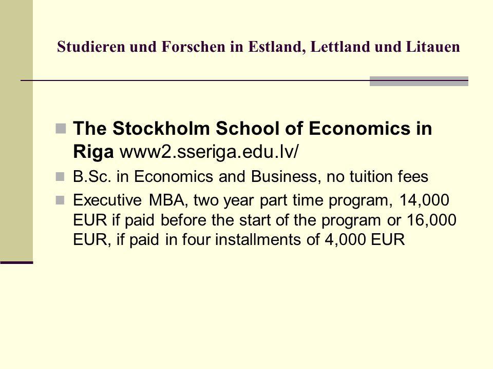 Studieren und Forschen in Estland, Lettland und Litauen The Stockholm School of Economics in Riga www2.sseriga.edu.lv/ B.Sc. in Economics and Business