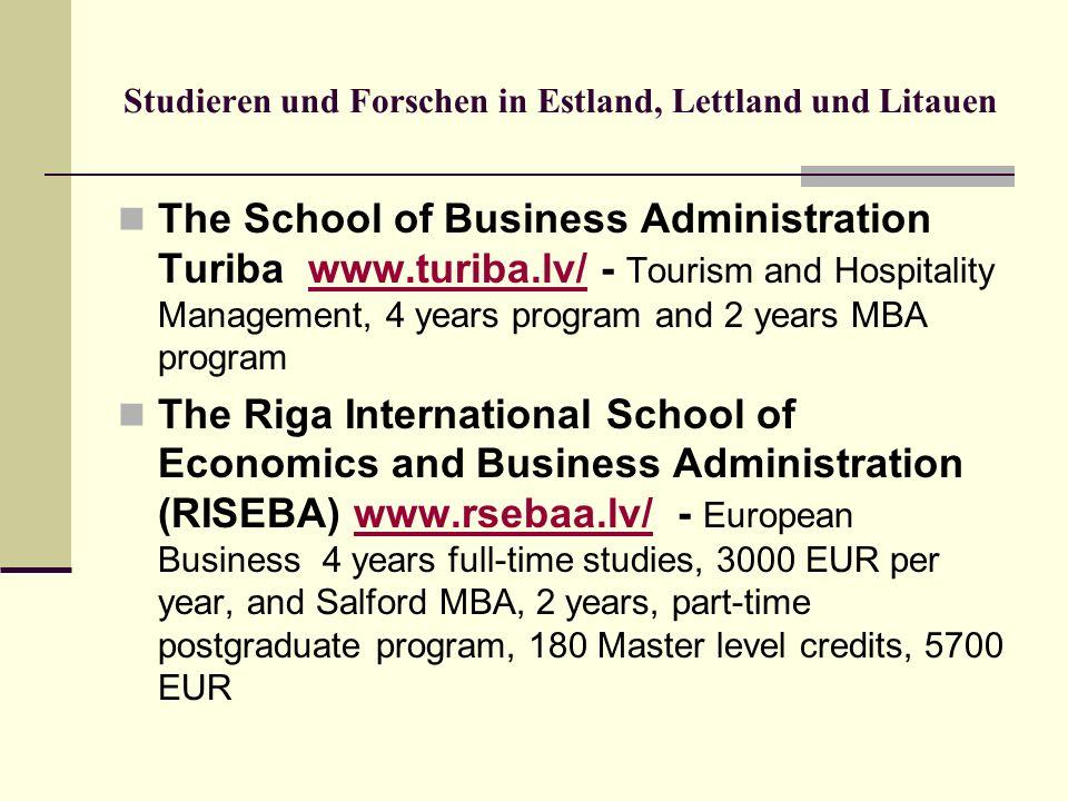 Studieren und Forschen in Estland, Lettland und Litauen The School of Business Administration Turiba www.turiba.lv/ - Tourism and Hospitality Manageme