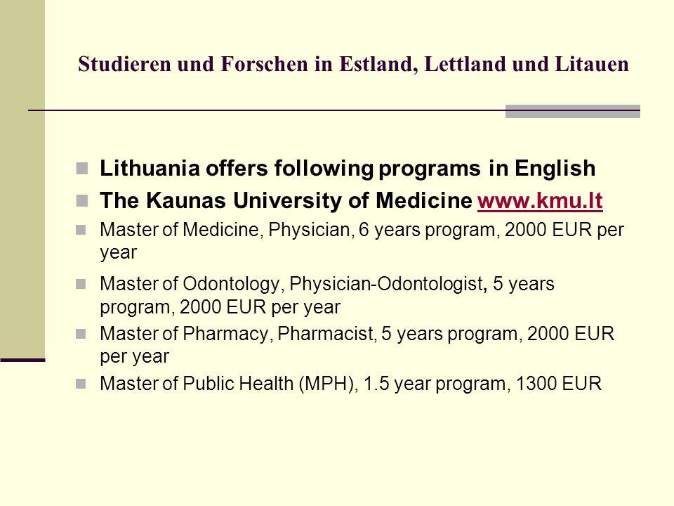 Studieren und Forschen in Estland, Lettland und Litauen Lithuania offers following programs in English The Kaunas University of Medicine www.kmu.ltwww